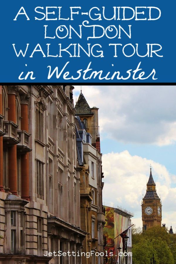 Free Self-Guided Walking Tour London: Westminster Sights - Jetsetting Fools in 2020   London tours. London walking tours. Europe travel destinations