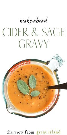 Make-Ahead Cider and Sage Gravy  this easy no-drippings gravy is made for cozy f…