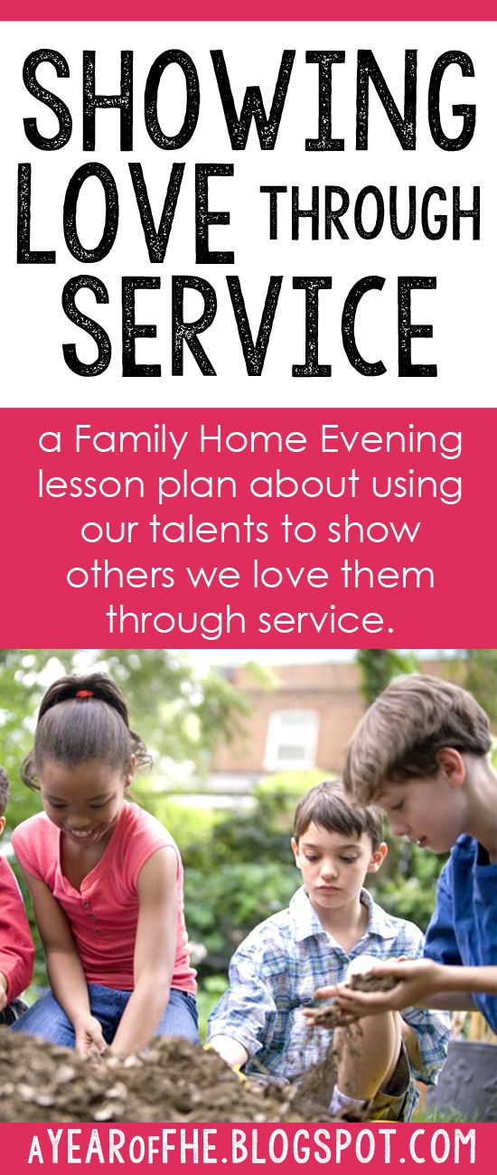 A Year of FHE: FHE Lesson Plan: Showing Love through Service