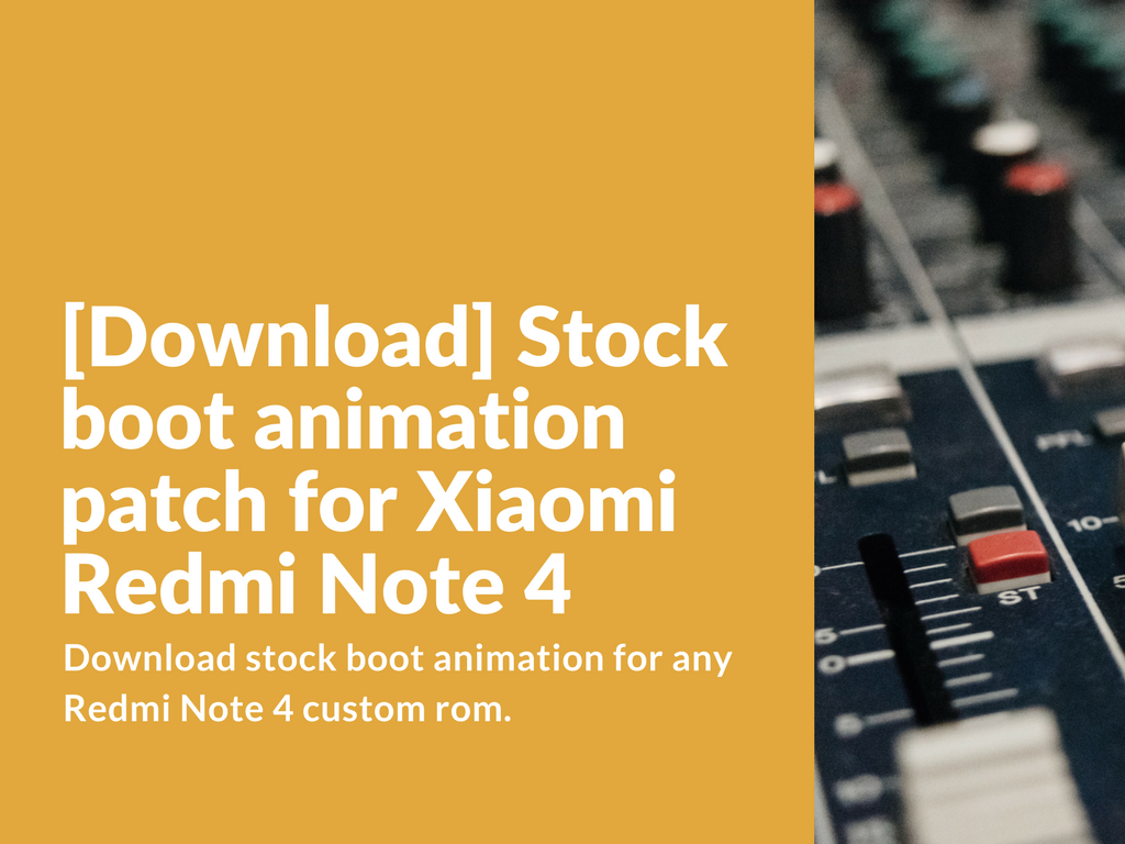 Stock Boot Animation Custom Rom Patch for Redmi Note 4