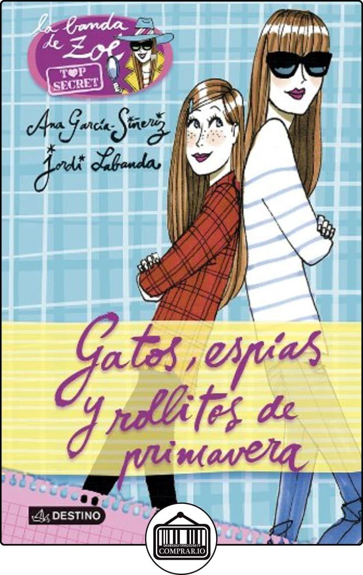 Zoé. Top Secret 1. Gatos, Espías Y Rollitos De Primavera de Ana García-Siñeriz ✿ Libros infantiles y juveniles - (De 6 a 9 años) ✿