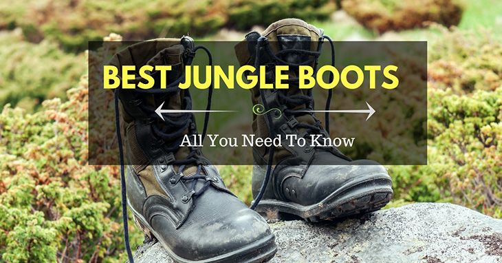 adf58915908 Best Jungle Boots – Reviews And Buyer's Guide 2019 | Jungle Boots ...