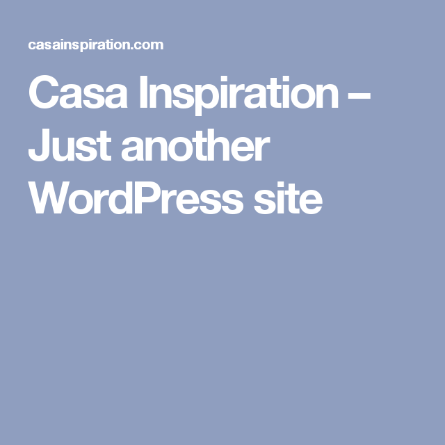 Casa Inspiration – Just another WordPress site