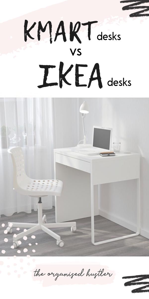 Kmart Desks Compared To Ikea Desks Ikea Desk Kmart Desk Desk