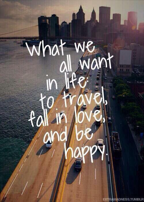 To True But Isn T It All We Wanna Do Is Travel Fall In Love And Be Genuinely Happy Why Stay In One Pla Best Travel Quotes Inspirational Quotes Travel Quotes