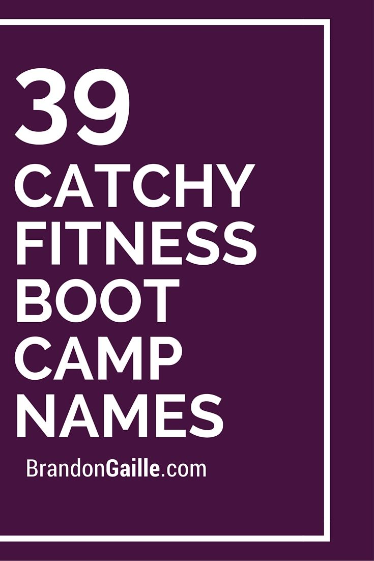 41 Catchy Fitness Boot Camp Names   Boot camp, High ...