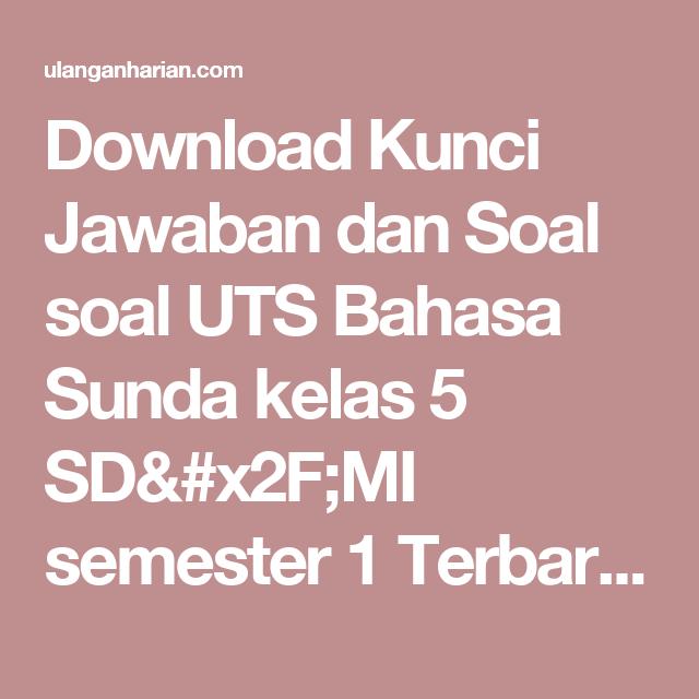 Pangrumat basa sunda kelas 5 sd kurikulum 2013 shopee indonesia soal uts bahasa sunda kelas 5 semester 2. Pin Di Bankrpp
