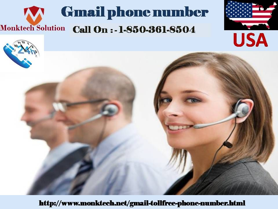Who will visit my call later dialing 1-850-361-8504 Gmail Phone Number?Yes, our Gmail Phone Number 1-850-361-8504 is taps all sort of geographic boundaries and you can way our product from any hole of the map. So, just stop the particular limitations and draft with us. We vow that all your Gmail issues will be terminated by us in reach less hiatus of time. For more information http://www.monktech.net/gmail-tollfree-phone-number.html