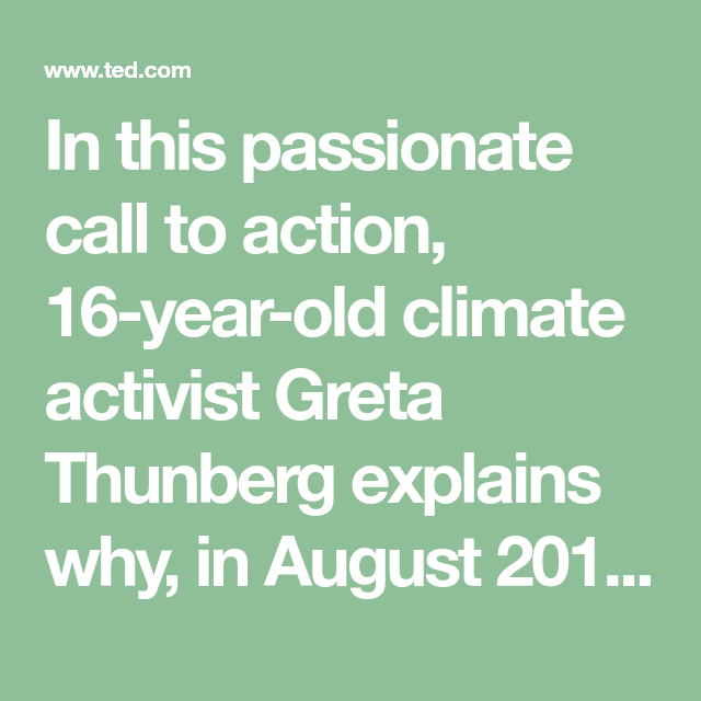 In this passionate call to action, 16-year-old climate ...