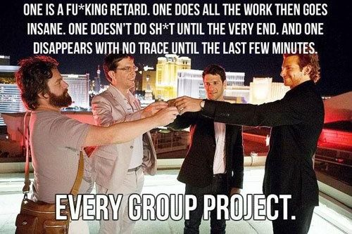 Seriously. Every single time unless you get to pick the group.