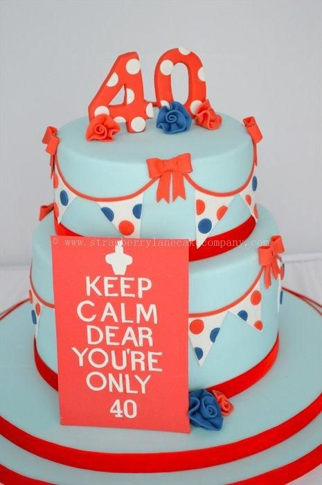 Keep Calm Youre Only 40 Birthday Cake Cake by Strawberry Lane