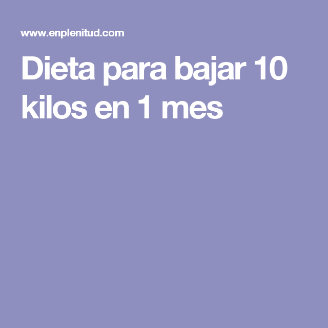 Dieta para bajar 10 kilos en 1 mes | DIETAS | How to plan