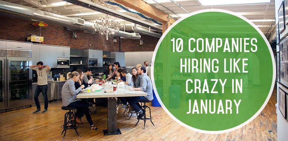 10 Companies Hiring Like Crazy in January Companies