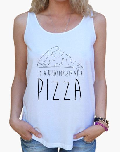 Camiseta | In a relationship with Pizza | T-shirt