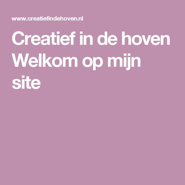 Creatief in de hoven  Welkom op mijn site