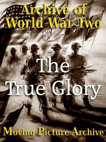 Archive of World War Two - The True Glory Amazon Instant Video