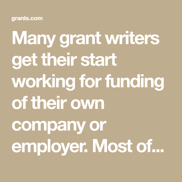 Many Grant Writers Get Their Start Working For Funding Of