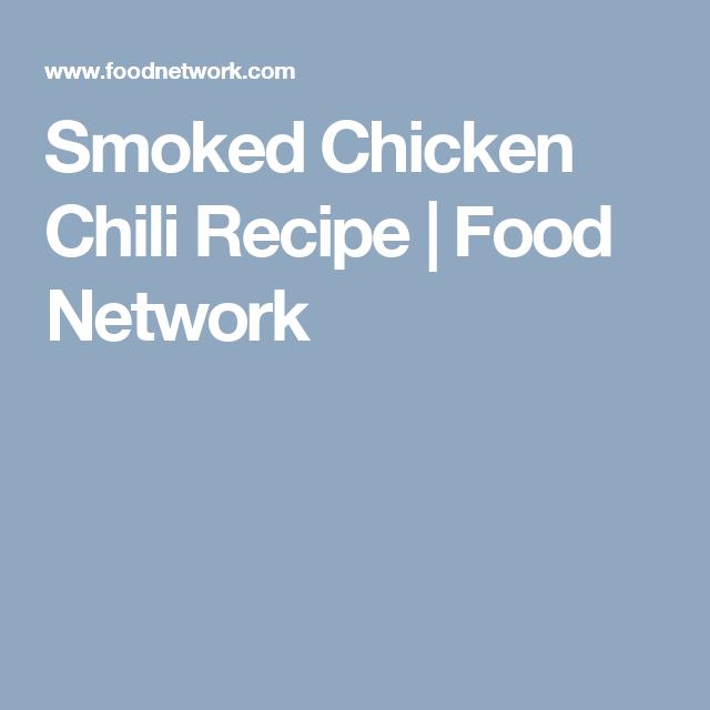 Smoked Chicken Chili Recipe Recipes Chili Recipes Chili Recipes