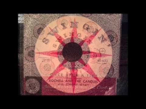Rochell and The Candles - Once Upon A Time - Early 60's Doo Wop
