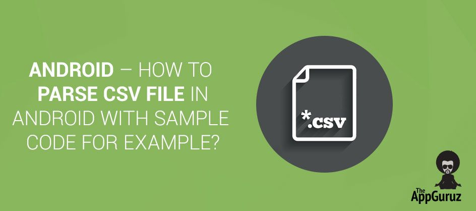 How To Parse The Csv File In Android  Teknologi