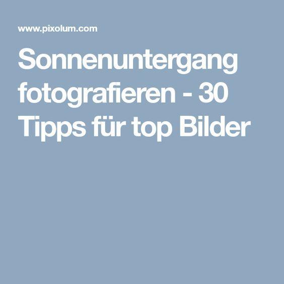 Sonnenuntergang fotografieren - 30 Tipps für top Bilder ...