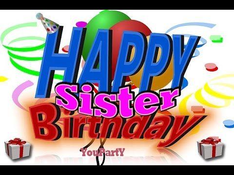 Happy Birthday Sister Song Birthday Songs Happy Birthday Song Birthday Wishes Songs