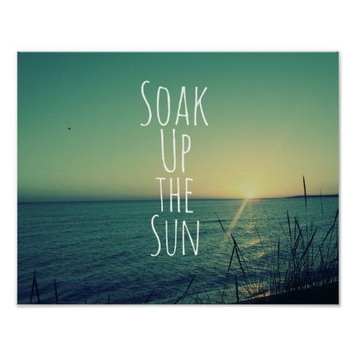 Soak Up The Sun Quote Beach Sun Quotes Sun Kissed Quotes Kissing Quotes