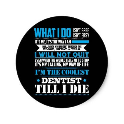 Im the coolest dentist hilarious profession prod classic round sticker custom cool