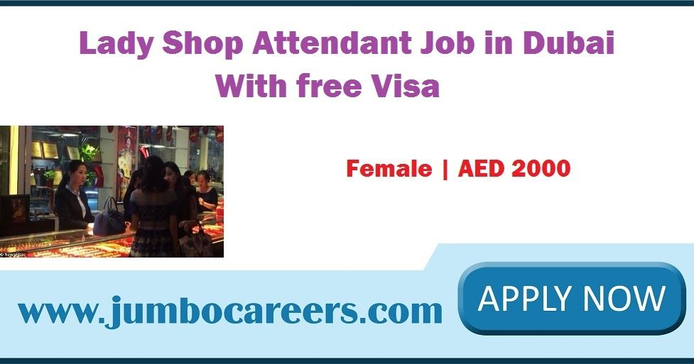 Lady Shop Attendant Job In Dubai With Free Visa And Sales