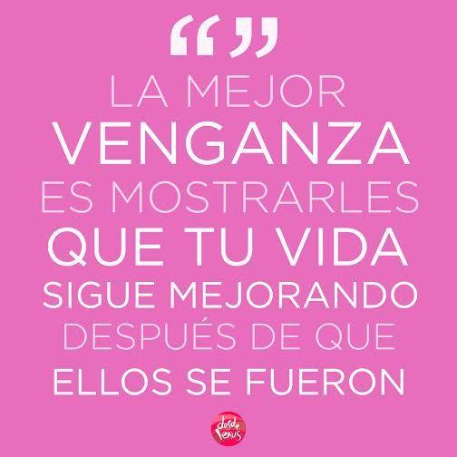 La mejor venganza... #SeFeliz #Frases #DesdeVenus #Venganza #LaVidaSigue