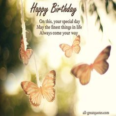 Happy Birthday On this, your special day May the finest things in life Always come your way – Happy Birthday Wishes – Greetings - See more at: http://www.all-greatquotes.com/all-greatquotes/happy-birthday-on-this-your-special-day-may-the-finest-things-in-life-always-come-your-way-happy-birthday-wishes-greetings/#sthash.ySAW4WEQ.dpuf