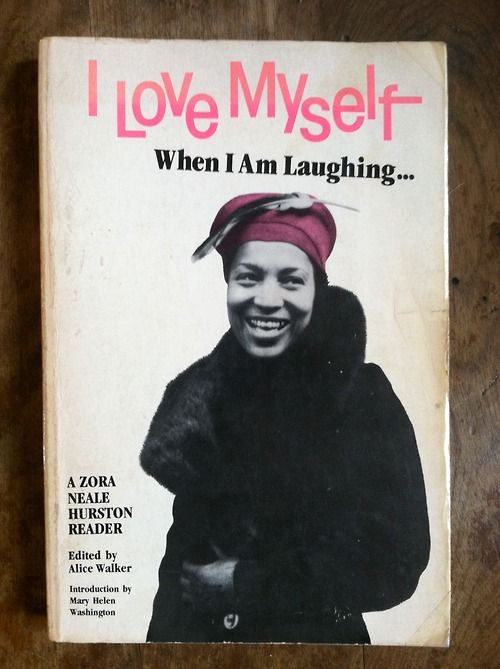 Quote By Zora Neale Hurston I Love Myself When I Am Laughing
