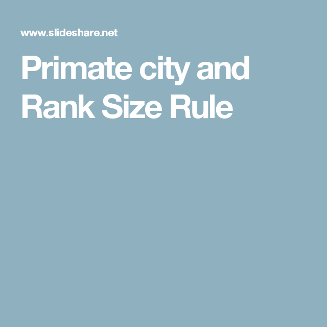 Primate City And Rank Size Rule Ap Human Geography Ranking City
