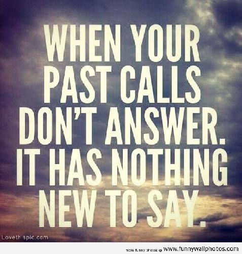 When Your Past Calls Don't Answer It Has Nothing ... http://funnypictures.io/when-your-past-calls-dont-answer-it-has-nothing/ #funny
