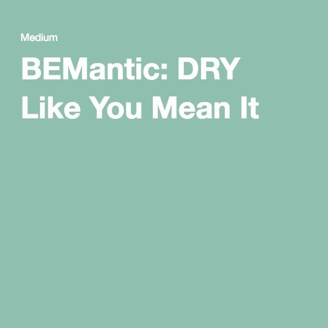 BEMantic: DRY Like You Mean It