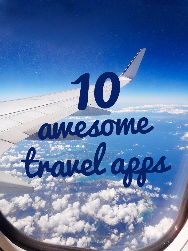10 Awesome Travel Apps That Will Change Your (Travel) Life | Posh52