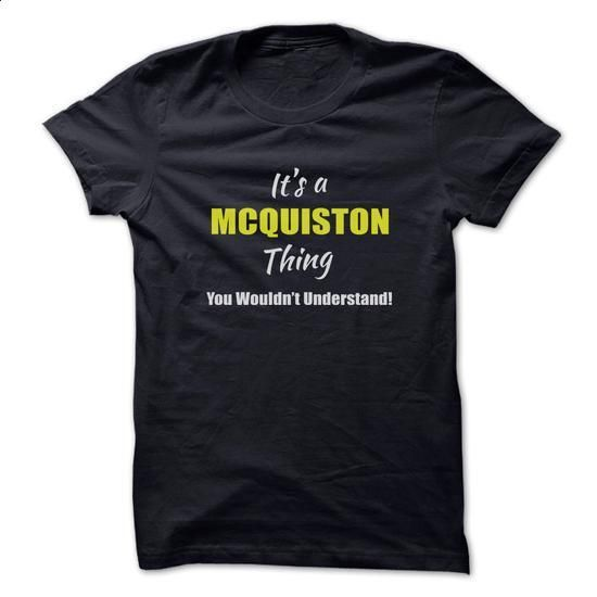 Its a MCQUISTON Thing Limited Edition - #tee ball #tshirt decorating. MORE INFO => https://www.sunfrog.com/Names/Its-a-MCQUISTON-Thing-Limited-Edition.html?68278