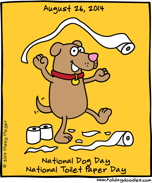 August 26, 2014: National Dog Day; National Toilet Paper Day | Happy ...