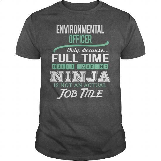 Awesome Tee For Environmental Officer - #sweaters #zip hoodie. CHECK PRICE => https://www.sunfrog.com/LifeStyle/Awesome-Tee-For-Environmental-Officer-144421023-Dark-Grey-Guys.html?id=60505