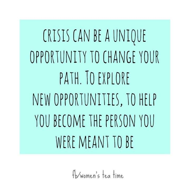Image result for crisis can be a unique opportunity to change your path