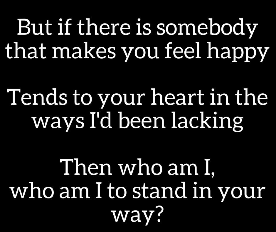 Who Am I To Stand In Your Way Chester See With Images