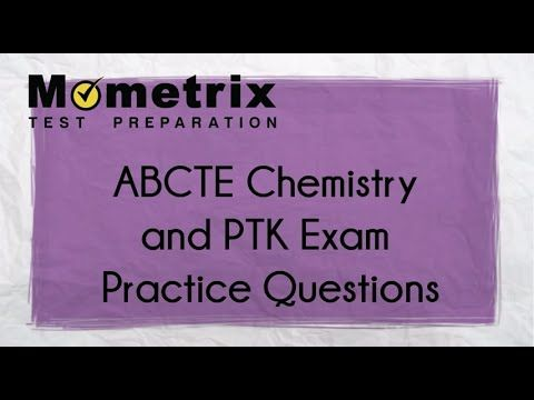 ABCTE Chemistry and PTK Exam Practice Questions | American Board for ...