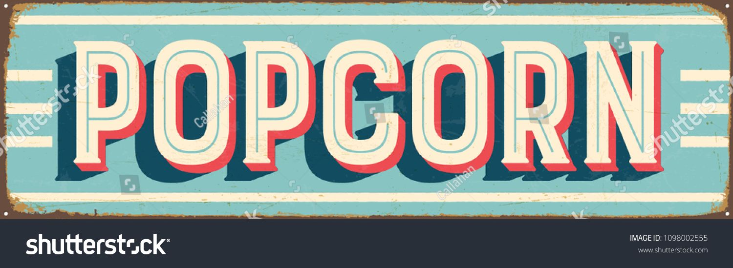 Vintage Style Vector Metal Sign - POPCORN - Grunge effects can be easily removed for a brand new, clean design. ,