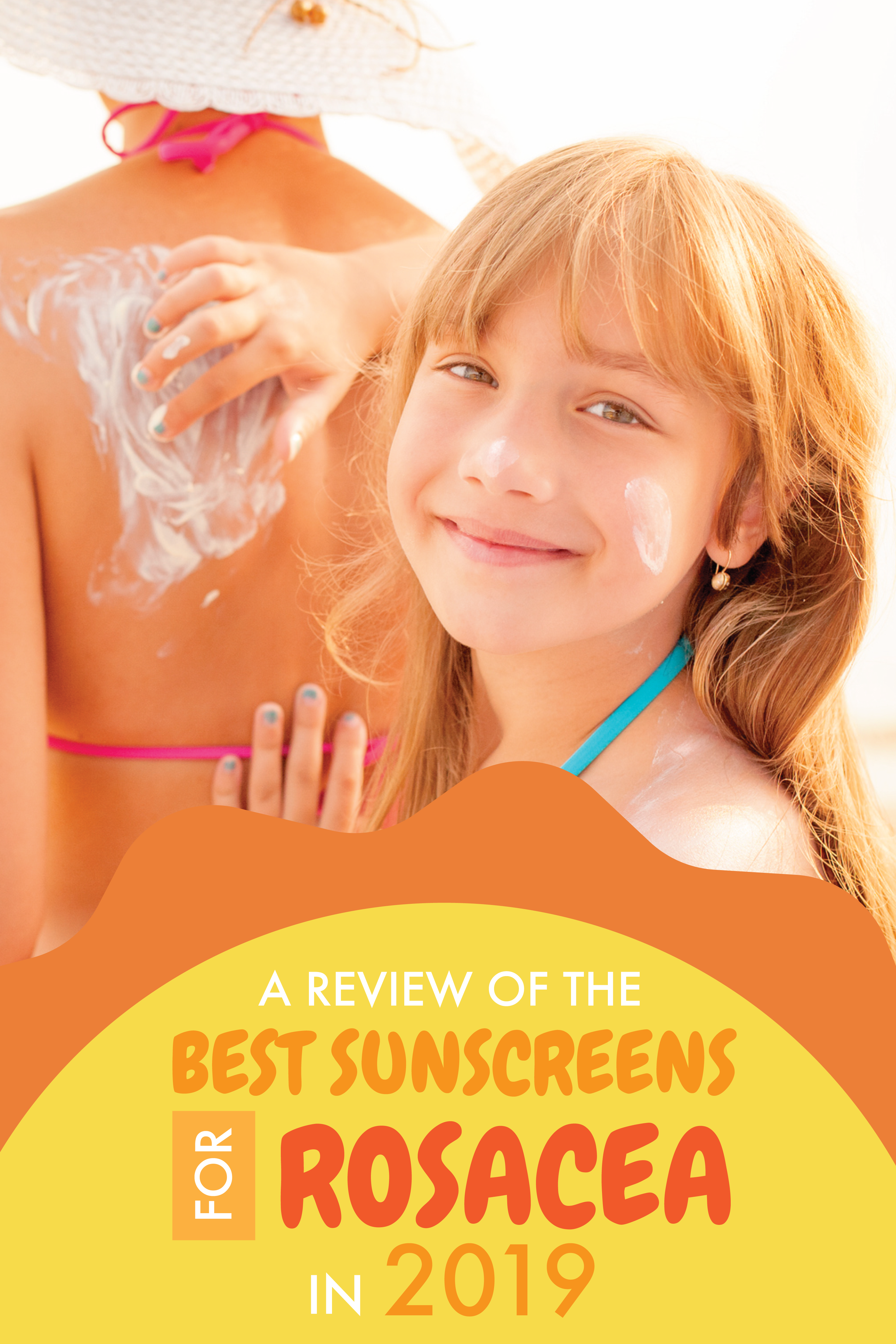 A Review of The Best Sunscreens for Rosacea in 2019