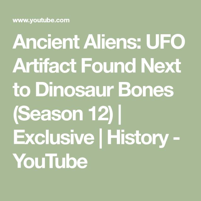 Ancient Aliens: UFO Artifact Found Next to Dinosaur Bones (Season 12)   Exclusive   History