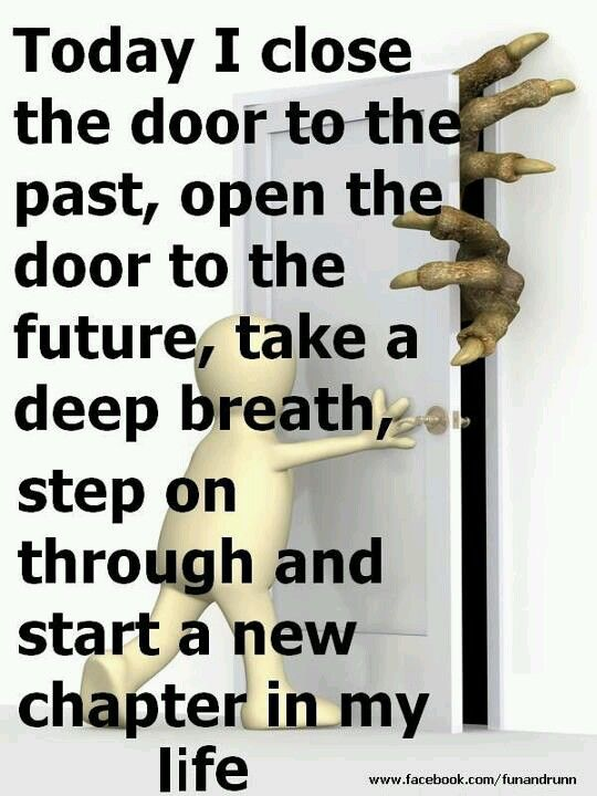 Start The New Chapter Of Your Life Today New Chapter Quotes To Live By Memes Quotes