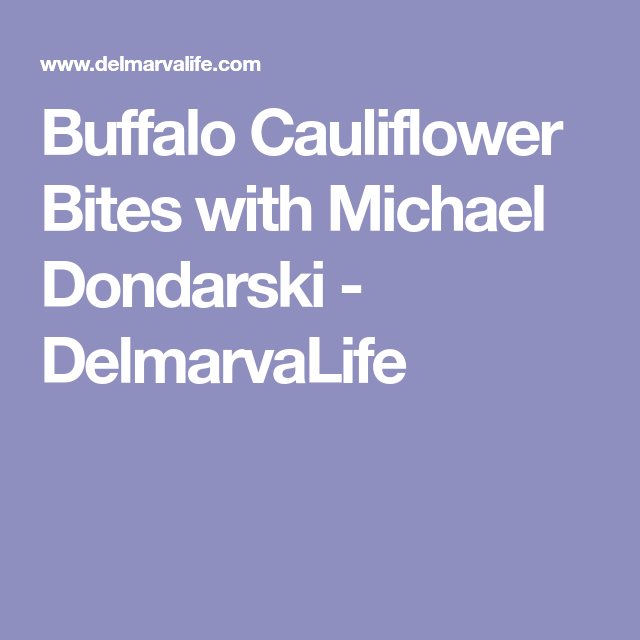 Buffalo Cauliflower Bites with Michael Dondarski