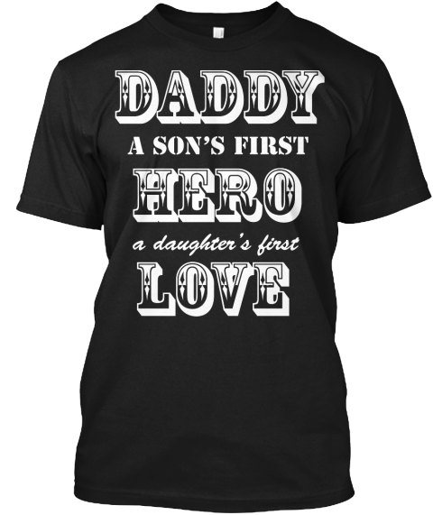 b1f4e0c1 Father's Day Gift: Daddy Hero Love | Teespring | Gifts | Fathers day ...