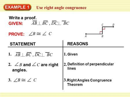 EXAMPLE 1 Use right angle congruence GIVEN: AB  BC