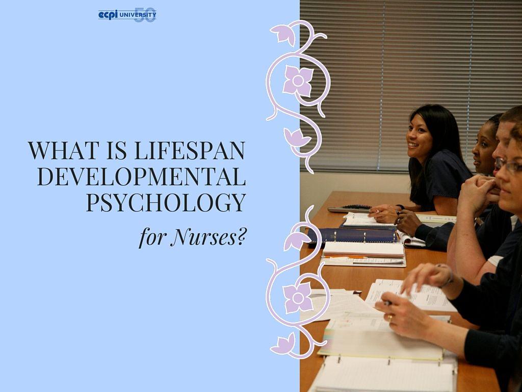 What Is Lifespan Developmental Psychology For Nurses